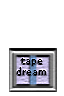 Tape Dream Sign